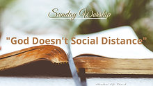 """05-24-20 """"God Doesn't Social Distance"""" Pastor Wasson - Sunday Morning"""