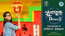 Sutanuti Diaries Ep: 2 | Calcutta's Chinatown