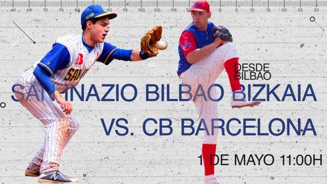 San Inazio Bilbao Bizkaia vs. CB Barcelona