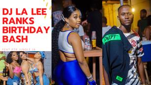Dj La Lee Ranks Live Birthday Celebrations