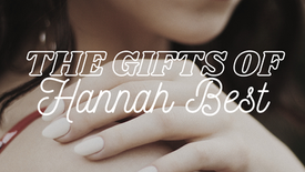 The Gifts of Hannah Best
