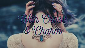 With Cross & Charm Trailer
