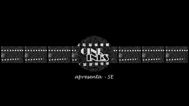 CINE INÊS APRESENTA-SE