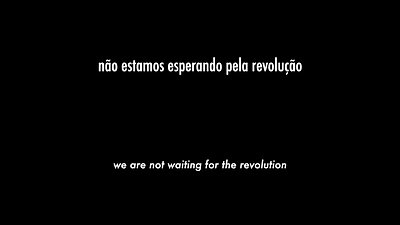 We Are not Waiting for a Revolution