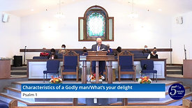 Characteristics of a Godly man/What's your Delight?