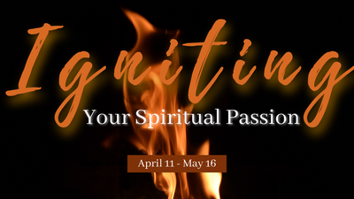 Igniting Your Spiritual Passion