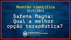 Insuficiência da Safena magna - Qual a melhor opção terapêutica? 310521
