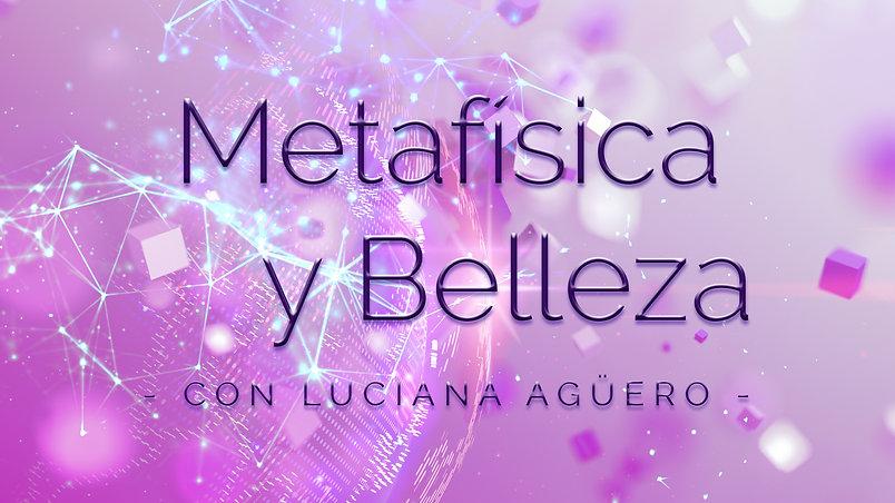 Metafísica y Belleza con Luciana Agüero
