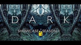 DARK - SHOWCASE SEASON 1