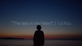 The sea in my heart [Music Video (Short Version )]