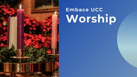 Embrace UCC Christmas Eve Worship