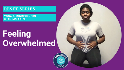 Feeling Overwhelmed: Yoga & Mindfulness with Ms Ariel