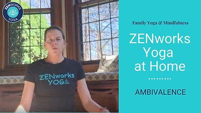 ZENworks Yoga: AMBIVALENCE