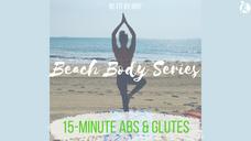 Beach Body Series: 15-Minute Abs & Glutes