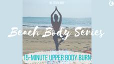 Beach Body Series: 15-Minute Upper Body Burn