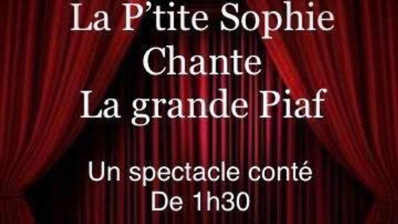 Spectacle La P'tite Sophie chante la grande Piaf