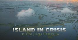 Island in Crisis - Isle de Jean Charles