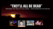 Tracking the trail of Kyle Joekel