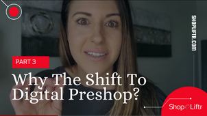 Why The Shift To Digital Pre Shop - Part 3