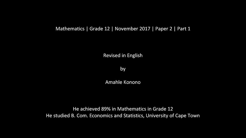 Mathematics | Grade 12 | November 2017 | Paper 2 | Part 1 | Revised in English