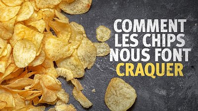 COMMENT LES CHIPS NOUS FONT CRAQUER