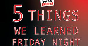 5 Things We Learned in Week 10 of small school and Week 6 of Big School football