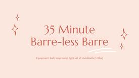 35 Minute Barre-less Barre
