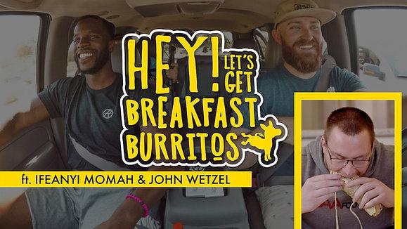 Pilot: Ep. 1 - Hey! Lets Get Breakfast Burritos | ft. Ifeanyi Momah & John Wetzel