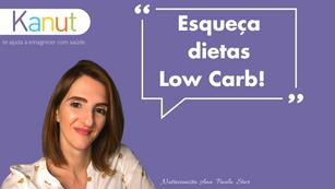 Esqueça dietas Low Carb!