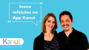 Insira refeições no App Kanut