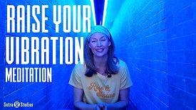 Embodiment | Raise Your Vibration Meditation