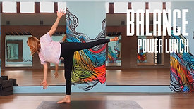 Power Lunch | Balance