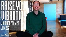 Journal Prompt | Raise Your Vibration | Jan 2021