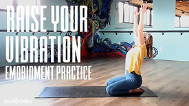 Embodiment | Raise Your Vibration