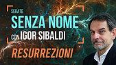 Igor Sibaldi - Resurrezioni (quarta serata senza nome)