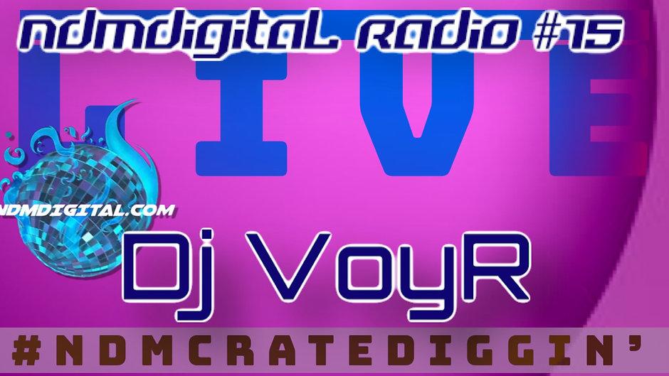 ndmdigital radio 15 : DJ VoyR #ndmcratediggin