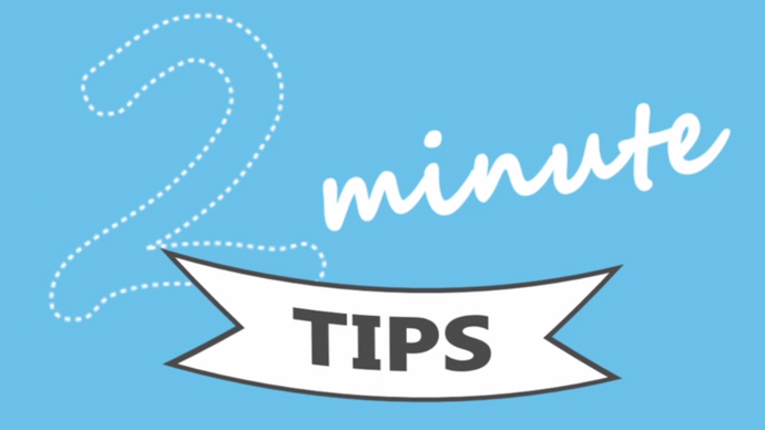 2 Minute Tips