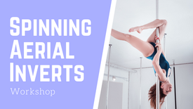 Spinning Aerial Inverts Workshop