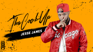 THE COOK UP|JESSE JAMES|INTERVIEW