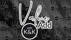 Value Add with K&K Interview