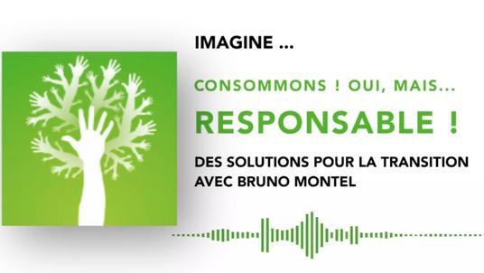 CONSOMMONS !  OUI MAIS RESPONSABLE ! -  IMAGINE #14