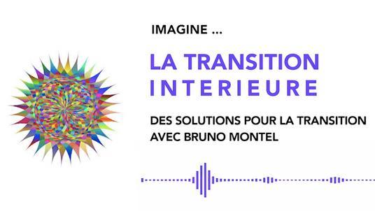 IMAGINE #19 LA TRANSITION INTERIEURE