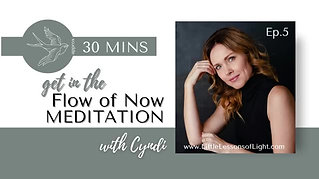 In The Flow of Now Meditation with Cyndi. Episode 5. Little Lessons Of Light