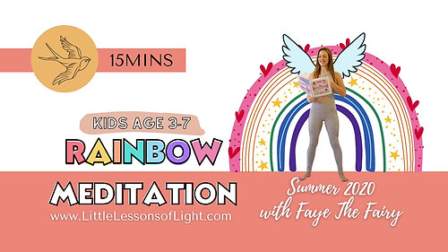 Rainbow Magic Meditation by Faye The Fairy by Little Lessons of Light