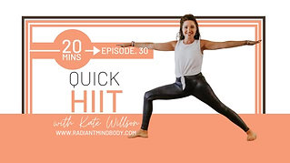 Quick HIIT with Kate. Episode 30. Radiant Mind Body