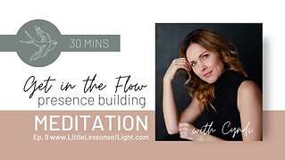 In the flow of Now meditation with Cyndi. Episode 9. Little Lessons Of Light