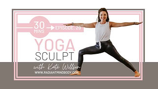 Yoga Sculpt with Kate. Episode 29. Radiant Mind Body