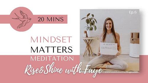 Mindset Matters Meditation with Faye. Episode 6. Little Lessons Of Light
