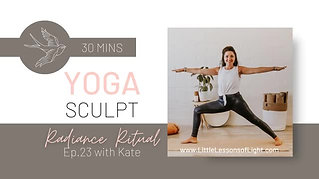 Yoga Sculpt with Kate. Episode 23. Little Lessons of Light