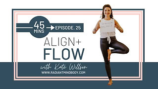 Align & Flow Yoga with Kate. Episode 25. Radiant Mind Body